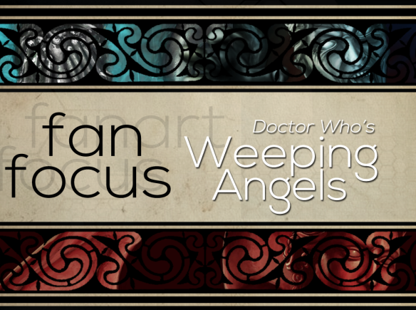 Fan-Focus--Weeping-Angels